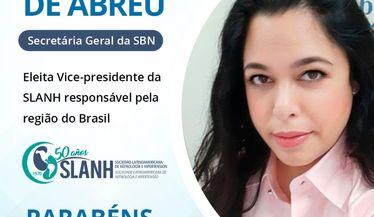 A SBN parabeniza a Dra. Andrea Pio de Abreu, secretária geral pela eleição à vice-presidência da SLANH representando o Brasil