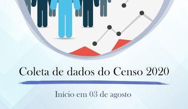 A coleta de dados do censo 2020 terá início em 03 de agosto de 2020. Participe!